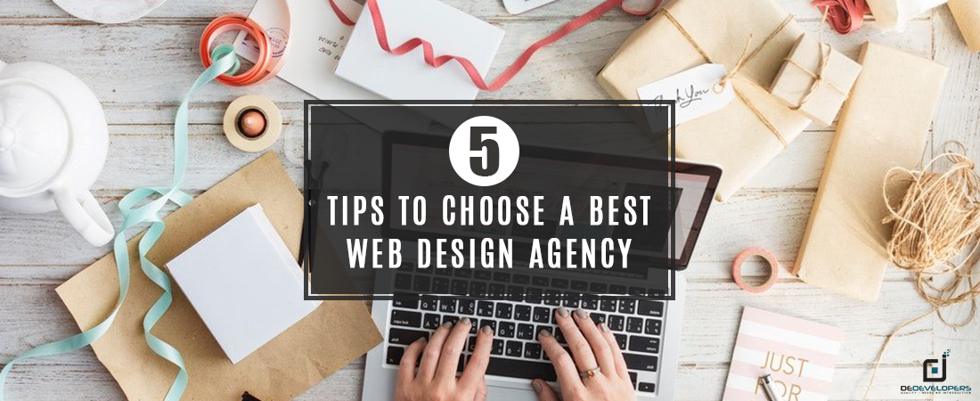 5 Tips to Choose a best Web Design Agency - DeDevelopers
