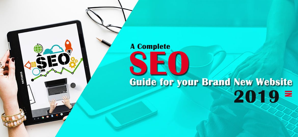 Complete SEO Guide for Your Brand New Website in 2019 - DeDevelopers